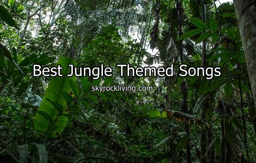 Songs About Jungle | List of 35 Best Jungle Themed Songs